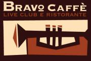 CONCERTI AL BRAVO CAFFE'