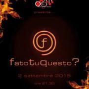 FATO TU QUESTO PRIMA 2-9-15 @ VILLA GESUITA