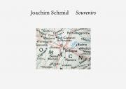 JOACHIM SCHMID - SOUVENIRS